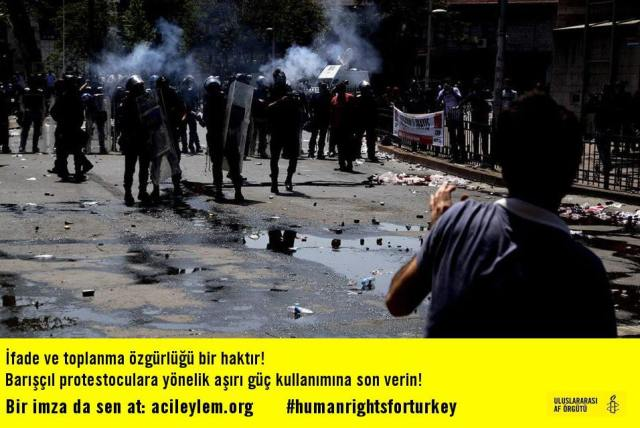 From Amnesty - Turkey: Free expression and assembly are rights! Bring an end to the use of excessive force against peaceful protestors!